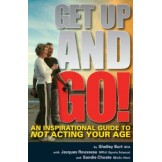 GET UP AND GO! An inspirational guide to NOT acting your age