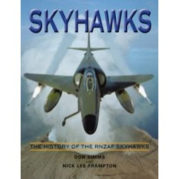 SKYHAWKS: The History of the RNZAF Skyhawk (Signed by Don Simms)