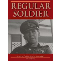 REGULAR SOLDIER: A life in the New Zealand Army