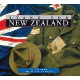 Stand for New Zealand: Voices from the Battle for Crete