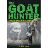 The Goat Hunter: Ho Chi Minh: A Kiwi Ruins His War
