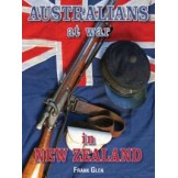 AUSTRALIANS AT WAR IN NEW ZEALAND: New Zealand Land Wars, 1860 - 1867