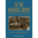 In the Heavens Above: British Commonwealth Air Training Plan